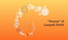 "Copy of ""Human"" af Carpark North"