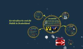 Kernkraftwerke und die Politik in Deutschland