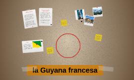 la Guyana francesa
