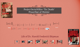 "Project Serial Killer: ""Dr. Death"""