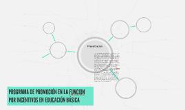PROGRAMA DE PROMOCIÓN EN LA FUNCION POR INCENTIVOS EN EDUCAC