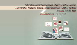 Copy of Interaksi Sosial Masyarakat Etnis Tionghoa dengan Masyarakat