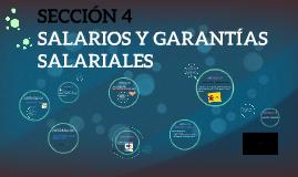 SECCIÓN 4. SALARIOS Y GARANTIAS SALARIALES