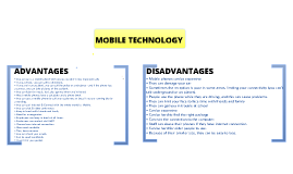 Copy of Mobile Technology Advantages and Disadvantages