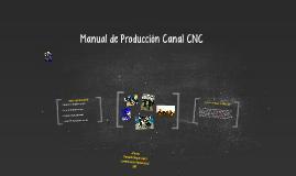 Manual de Producción Canal CNC