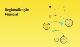 Copy of Regionalização Mundial