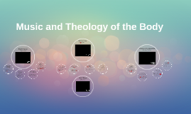 Music and Theology of the Body