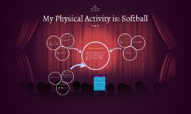 My Physical Activity is: Softball