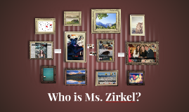 Who is Ms. Zirkel?