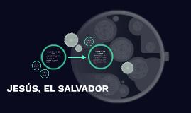 JESÚS EL SALVADOR