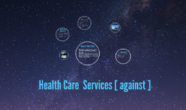 Health Care  Services [ against ]