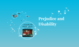 Prejudice and Disability