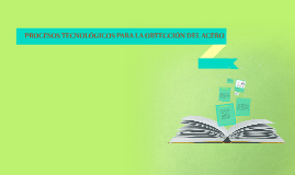 PROCESOS TECNOLOGICOS PARA LA OPTECCION DEL ACERO