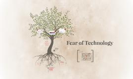 Fear of Technology