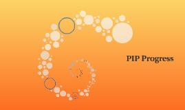 PIP Progress
