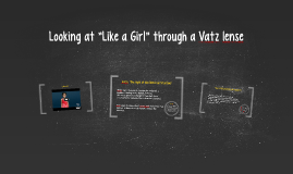 "Looking at ""Like a Girl"" through a Vatz lense"