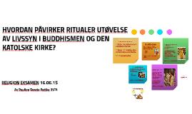 HVORDAN PÅVIRKER RITUALER UTØVELSE AV LIVSSYN I BUDDHISMEN O