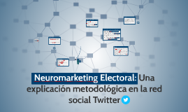 Copy of Neuromarketing Electoral