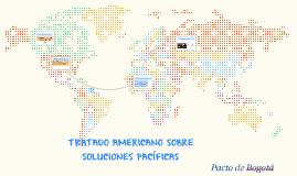 TRATADO AMERICANO SOBRE SOLUCIONES PACÍFICAS