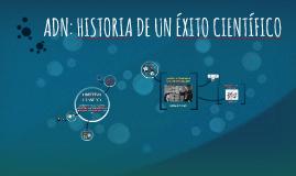 ADN: HISTORIA DE UN ÉXITO CIENTÍFICO