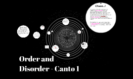 Order and Disroder - Canto 1