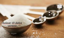 Azúcar: El veneno nuestro de todos los días