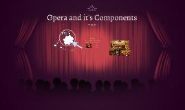 Opera and it\'s Components by brevei Zabal on Prezi