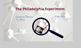 The Philadelphia Experiment By: Jenna Jent