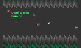 Copy of Dead Words Funeral