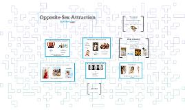 Opposite Sex Attraction
