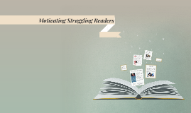 Motivating Struggling Readers