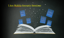 Copy of 'I Am Malala' Socratic Seminar