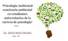 """Copy of """"Psicología Ambiental: conciencia ambiental en estudiantes u"""