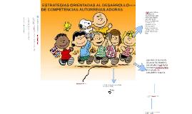 Copy of Copy of 5.3 ESTRATEGIAS ORIENTADAS AL DESARROLLO DE COMPETENCIAS AUTORREGULADORAS.