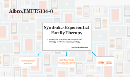 symbolic experiential family therapy Experiential family therapy rebecca aponte: i want to talk to you about your contributions to psychotherapy, particularly in couples and family therapy first off, you've called your approach experiential symbolic therapy.