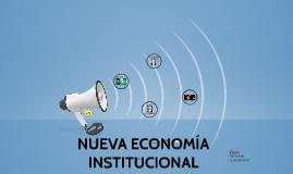 Copy of NUEVA ECONOMÍA INSTITUCIONAL
