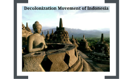 Decolonization Movement of Indonesia