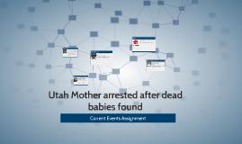 Utah Mother arrested after dead babies found
