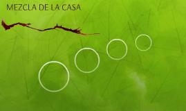MEZCLA DE LA CASA
