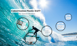 Conservation Platic RAFT