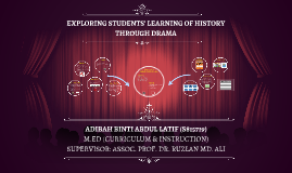 Copy of EXPLORING STUDENTS' LEARNING OF HISTORY THROUGH DRAMA