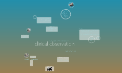 Clinical Observation