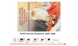 Polish-Soviet Relations 1985-1989
