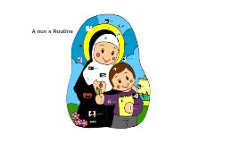 A nun ́s Routine