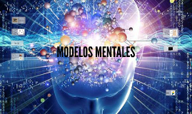 Copy of ESTRATEGIAS PARA TRABAJAR CON MODELOS MENTALES
