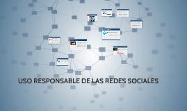 Copy of USO RESPONSABLE DE LAS REDES SOCIALES