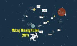 Copy of Making Thinking Visible (MTV)