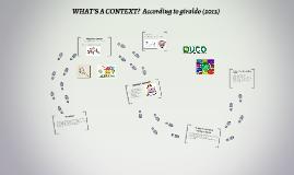 WHAT'S A CONTEXT?According to giraldo (2012)