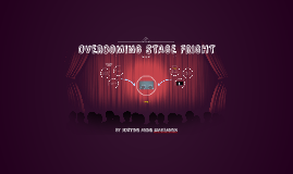 Copy of OVERCOMING STAGE FRIGHT