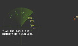 I AM THE TABLE:THE HISTORY OF METALLICA